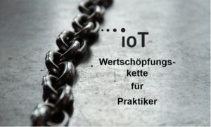 Von der IoT-Wertschöpfungskette zum Geschäftsmodell